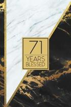 71 Years Blessed: Lined Journal / Notebook - 71st Birthday / Anniversary Gift - Fun And Practical Alternative to a Card - Elegant 71 yr