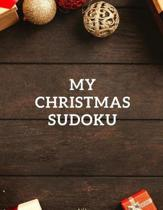 My Christmas Sudoku: 100 Easy Puzzles In Large Print Holiday Themed