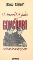 Edmond et Jules de Goncourt ou Le génie androgyne