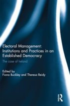 Electoral Management: Institutions and Practices in an Established Democracy