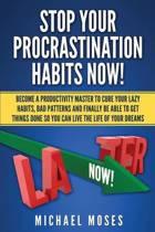 Stop Your Procrastination Habits Now!