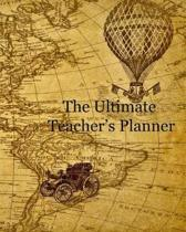 The Ultimate Teacher's Planner: The planner to keep you organized for the school year, undated so that it can be used for any school year. Old map.