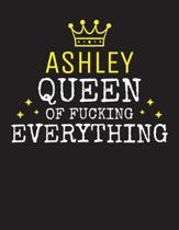 ASHLEY - Queen Of Fucking Everything