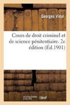 Cours de Droit Criminel Et de Science P nitentiaire. 2e dition