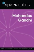 Mohandas Gandhi (SparkNotes Biography Guide)