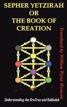 Sepher Yetzirah or the Book of Creation
