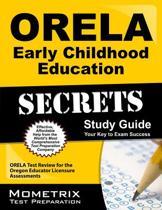 ORELA Early Childhood Education Secrets