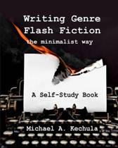 Writing Genre Flash Fiction the Minimalist Way