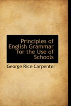 Principles of English Grammar for the Use of Schools