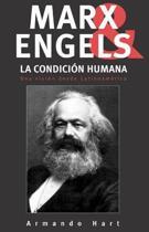 Marx, Engels Y La Condicion Humana