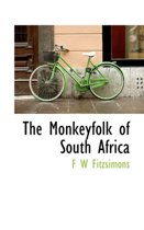 The Monkeyfolk of South Africa