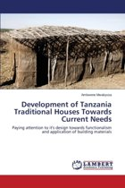 Development of Tanzania Traditional Houses Towards Current Needs