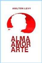 Alma, Amor e Arte