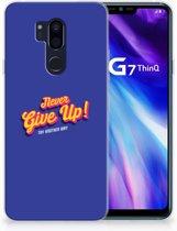 LG G7 Thinq Uniek TPU Hoesje Never Give Up