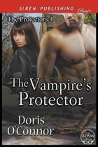 The Vampire's Protector [The Protectors 4] (Siren Publishing Classic)