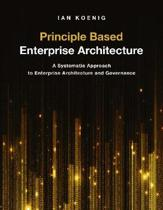 Principle Based Enterprise Architecture