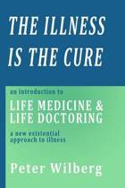 The Illness is the Cure