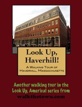A Walking Tour of Haverhill, Massachusetts