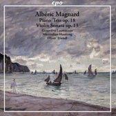 Alberic Magnard: Piano Trio Op. 18; Violin Sonata Op. 13