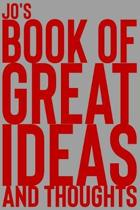 Jo's Book of Great Ideas and Thoughts: 150 Page Dotted Grid and individually numbered page Notebook with Colour Softcover design. Book format: 6 x 9 i