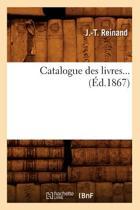 Catalogue Des Livres (�d.1867)