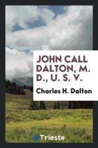 John Call Dalton, M. D., U. S. V.