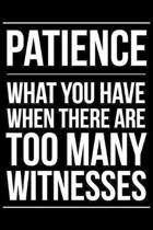 Patience: Notebook (Journal, Diary) for those who love sarcasm - 120 lined pages to write in