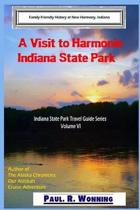 A Visit to Harmonie Indiana State Park