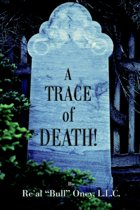 A Trace of Death!