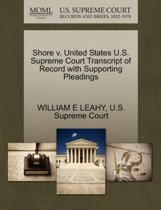 Shore V. United States U.S. Supreme Court Transcript of Record with Supporting Pleadings
