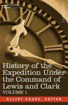 History of the Expedition Under the Command of Lewis and Clark, Vol.1