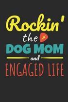 Rockin The Dog Mom Engaged Life