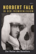Norbert Falk in der Fremdenlegion - Band 1