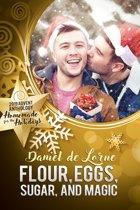 Flour, Eggs, Sugar, and Magic