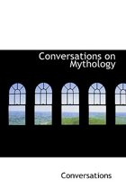 Conversations on Mythology