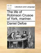The Life of Robinson Crusoe of York, Mariner
