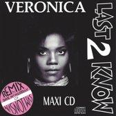 Veronica - Last 2 Know