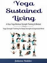 Yoga Sustained Living: 4-Hour Yoga Workout Strength Training & Mindset