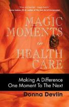 Magic Moments in Health Care