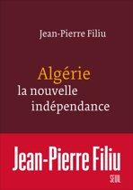 Algérie, la nouvelle indépendance