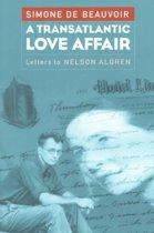 Transatlantic Love Affair Letters to Nelson Algren