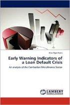 Early Warning Indicators of a Loan Default Crisis
