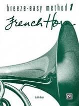 Breeze-Easy Method for French Horn, Bk 1