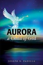 Aurora a Child of God