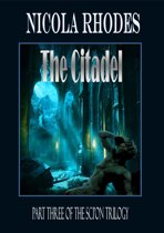 The Citadel -Part Three of The SCI'ON Trilogy