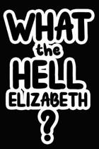 What the Hell Elizabeth?