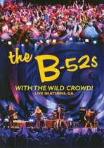 B 52's - With The Wild Crowd