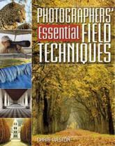 Photographers' Essential Field Techniques