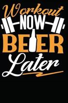 Workout Now Beer Later