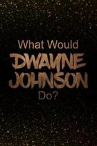 What Would Dwayne Johnson Do?